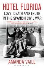 Hotel Florida: Truth, Love and Death in the Spanish Civil War