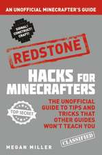 Hacks for Minecrafters: Redstone: An Unofficial Minecrafters Guide