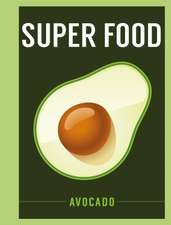 Super Food: Avocado