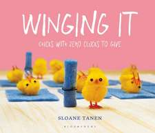 Winging It: Chicks with Zero Clucks to Give