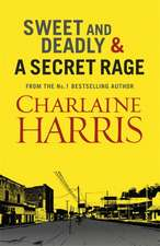 Harris, C: Sweet and Deadly and A Secret Rage