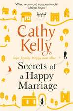 Kelly, C: Secrets of a Happy Marriage