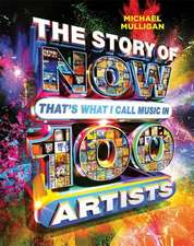 Story of NOW That's What I Call Music in 100 Artists