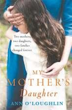 O'Loughlin, A: My Mother's Daughter