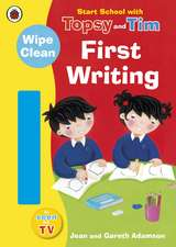 Start School with Topsy and Tim: Wipe Clean First Writing