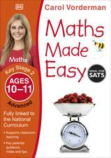 Maths Made Easy: Advanced, Ages 10-11 (Key Stage 2): Supports the National Curriculum, Maths Exercise Book