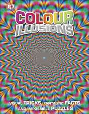 Colour Illusions: Visual Tricks, Fantastic Facts, and Impossible Puzzles