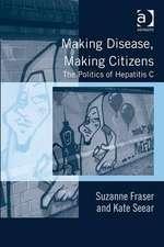 Making Disease, Making Citizens: The Politics of Hepatitis C