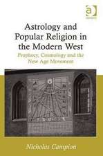 Astrology and Popular Religion in the Modern West:  Prophecy, Cosmology and the New Age Movement