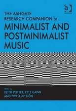 The Ashgate Research Companion to Minimalist and Postminimalist Music