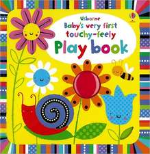 Watt, F: Babys Very First Touchy-Feely Playbook