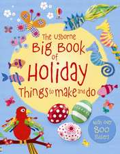 Gilpin, R: The Big Book of Holiday Things to Make and Do
