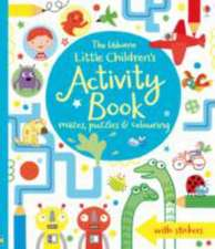 Little Children's Activity Book: Mazes, Puzzles and Colouring