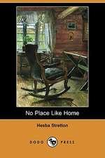 No Place Like Home (Dodo Press)