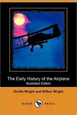 The Early History of the Airplane (Illustrated Edition) (Dodo Press)