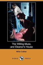 The Willing Muse, and Eleanor's House (Dodo Press)