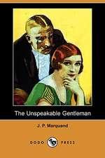 The Unspeakable Gentleman (Dodo Press)