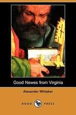 Good Newes from Virginia (Dodo Press)