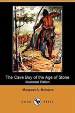 The Cave Boy of the Age of Stone (Illustrated Edition) (Dodo Press)