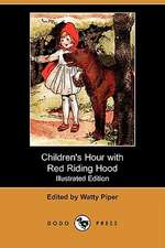 Children's Hour with Red Riding Hood and Other Stories (Illustrated Edition) (Dodo Press)