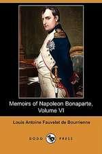Memoirs of Napoleon Bonaparte, Volume VI (Dodo Press)