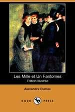 Les Mille Et Un Fantomes (Edition Illustree) (Dodo Press)