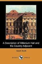 A Description of Millenium Hall and the Country Adjacent (Dodo Press)