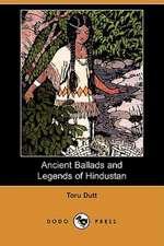 Ancient Ballads and Legends of Hindustan (Dodo Press)