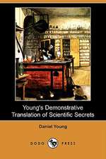 Young's Demonstrative Translation of Scientific Secrets (Dodo Press)