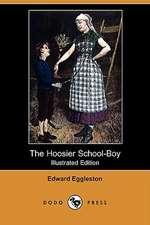 The Hoosier School-Boy (Illustrated Edition) (Dodo Press)