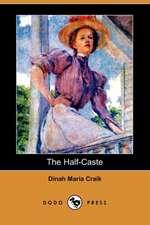 The Half-Caste (Dodo Press)