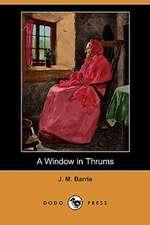 A Window in Thrums (Dodo Press)