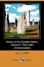 History of the Scottish Nation, Volume II: The Celtic Christianisation (Dodo Press)