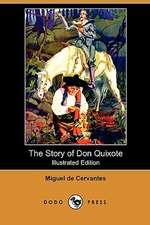 The Story of Don Quixote (Illustrated Edition) (Dodo Press)