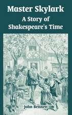 Master Skylark:  A Story of Shakespeare's Time