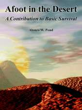 Afoot in the Desert:  A Contribution to Basic Survival