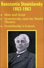 Konstantin Stanislavsky 1863-1963:  Man and Actor, Stanislavsky and the World Theatre, Stanislavsky's Letters