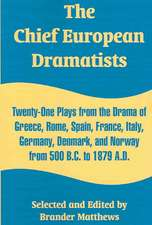 The Chief European Dramatists:  Twenty-One Plays from the Drama of Greece, Rome, Spain, France, Italy, Germany, Denmark, and Norway from 500 B.C. to 1