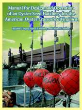 Manual for Design and Operation of an Oyster Seed Hatchery for the American Oyster Crassostrea Virginica
