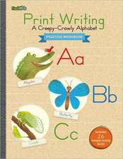 Print Writing Practice Workbook:  A Creepy-Crawly Alphabet