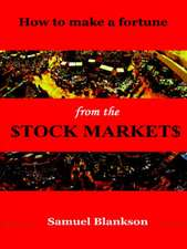 How to Make a Fortune on the Stock Markets