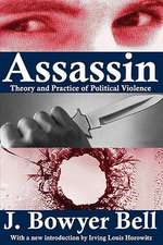 Assassin:  Theory and Practice of Political Violence