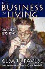 This Business of Living:  Diaries 1935-1950