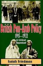 British Pan-Arab Policy, 1915-1922:  A Critical Appraisal