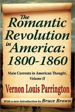 The Romantic Revolution in America:  Main Currents in American Thought