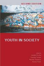 Youth in Society: Contemporary Theory, Policy and Practice