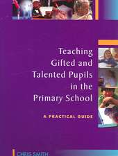 Teaching Gifted and Talented Pupils in the Primary School: A Practical Guide