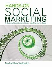 Hands-On Social Marketing: A Step-by-Step Guide to Designing Change for Good