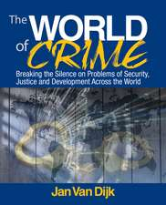 The World of Crime: Breaking the Silence on Problems of Security, Justice and Development Across the World