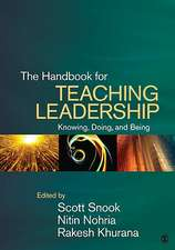 The Handbook for Teaching Leadership: Knowing, Doing, and Being